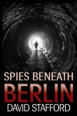 Spies Beneath Berlin - Stafford, David