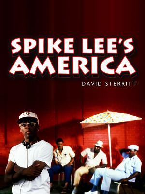 Spike Lee's America - Sterritt, David