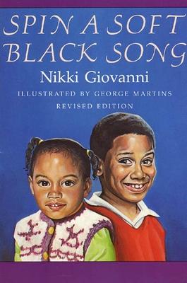 Spin a Soft Black Song: Poems for Children - Giovanni, Nikki