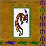 Spirit Feathers/Mesa Music Consort