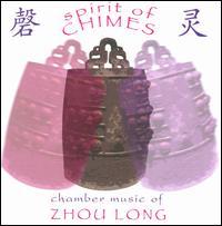 Spirit of Chimes: Chamber Music of Zhou Long - Cho-Liang Lin (violin); Hai-Ye Ni (cello); Helen Huang (piano)