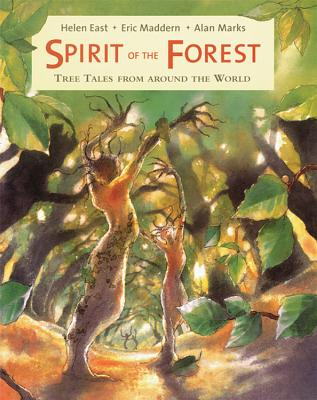 Spirit of the Forest: Tree Tales from Around the World - Maddern, Eric