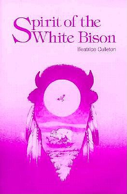 Spirit of the White Bison - Culleton, Beatrice, and Mosionier, Beatrice