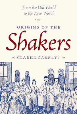 Spirit Possession and Popular Religion: From the Camisards to the Shakers - Garrett, Clarke