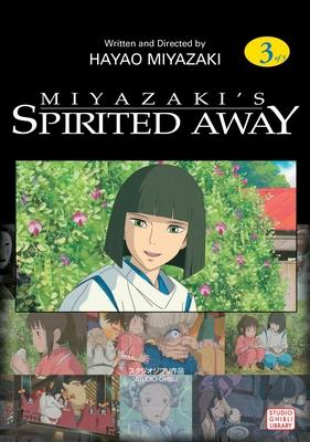 Spirited Away, Vol. 3 - Miyazaki, Hayao (Illustrator), and Oniki, Yuji