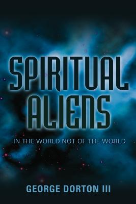Spiritual Aliens - Dorton, George III