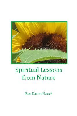 Spiritual Lessons from Nature - Hauck, Rae Karen