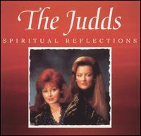 Spiritual Reflections - The Judds
