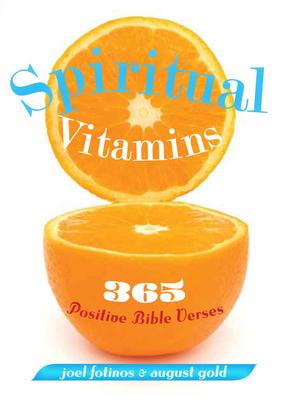 Spiritual Vitamins: 365 Positive Bible Verses - Fotinos, Joel, and Gold, August