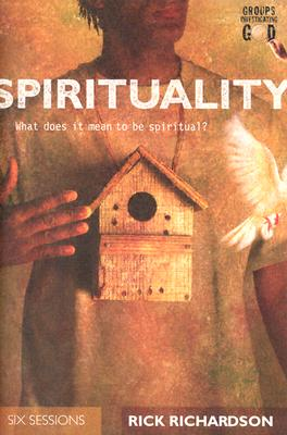 Spirituality: Inviting Friends on a Spiritual Journey - Richardson, Rick, and Richardson, Richard C, Jr.