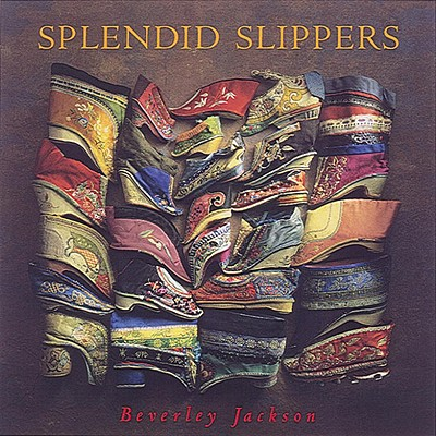Splendid Slippers: A Thousand Years of an Erotic Tradition - Jackson, Beverley