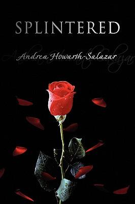 Splintered - Howarth-Salazar, Andrea