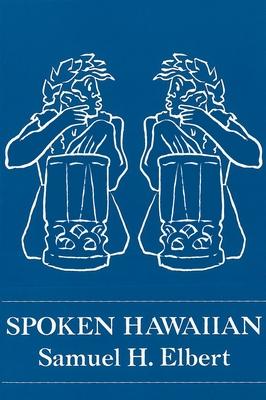 Spoken Hawaiian - Elbert, Samuel H