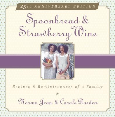 Spoonbread & Strawberry Wine: Recipes and Reminiscences of a Family - Jean, Norma, and Darden, Carole, and Darden, Norma Jean