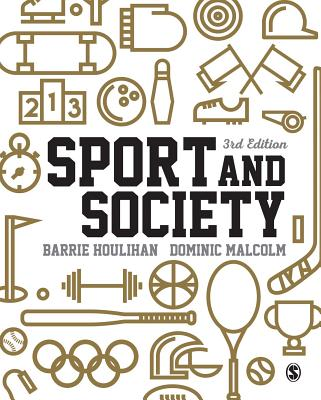 Sport and Society: A Student Introduction - Houlihan, Barrie (Editor), and Malcolm, Dominic (Editor)