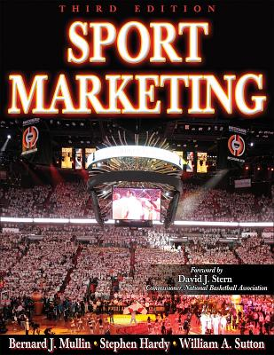 Sport Marketing - Mullin, Bernard J, and Hardy, Stephen, and Sutton, William A