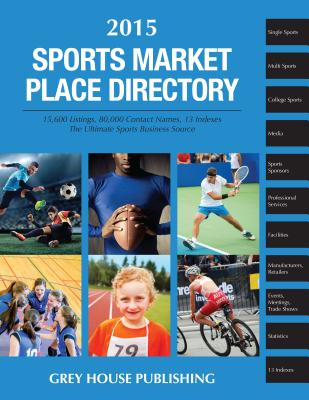 Sports Market Place Directory, 2015: Print Purchase Includes 1 Year Free Online Access - Mars, Laura (Editor)