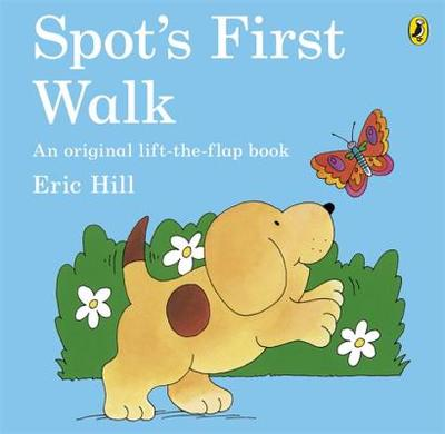 Spot's First Walk - Hill, Eric
