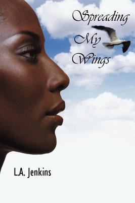 Spreading My Wings - Jenkins, L a