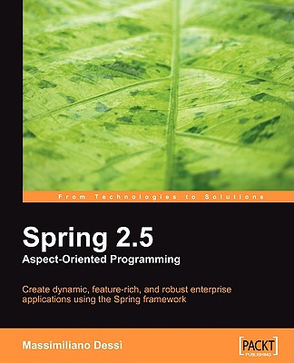 Spring 2.5 Aspect Oriented Programming - Dess�, Massimiliano
