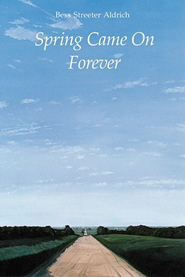 Spring Came on Forever - Aldrich, Bess Streeter