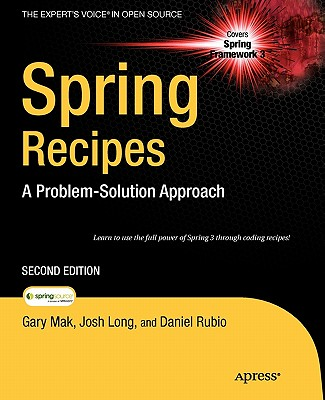 Spring Recipes: A Problem-Solution Approach - Mak, Gary, and Rubio, Daniel, and Long, Josh