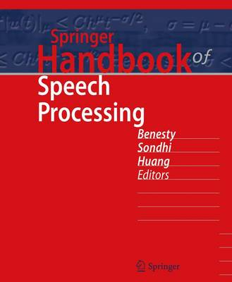 Springer Handbook of Speech Processing - Benesty, Jacob (Editor), and Sondhi, M M (Editor), and Huang, Yiteng (Editor)