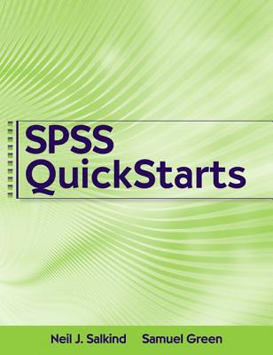 SPSS Quickstarts - Salkind, Neil J, Dr., and Green, Samuel