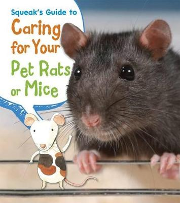 Squeak's Guide to Caring for Your Pet Rats or Mice - Thomas, Isabel