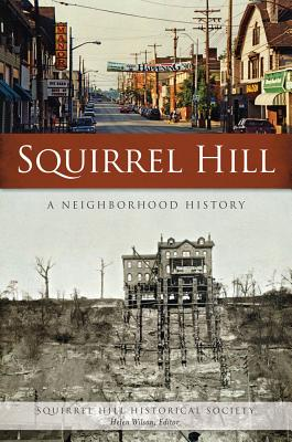 Squirrel Hill: A Neighborhood History - Squirrel Hill Historical Society