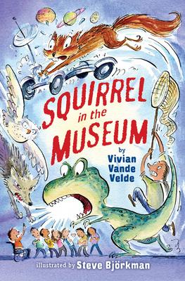 Squirrel in the Museum - Vande Velde, Vivian