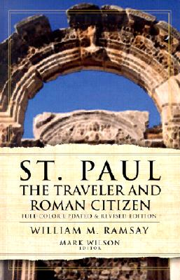 St. Paul the Traveler and Roman Citizen - Ramsay, William M