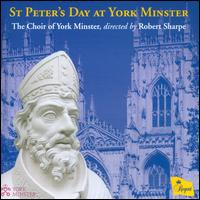 St. Peter's Day at York Minster - David Pipe (organ); York Minster Choir (choir, chorus); Robert Sharpe (conductor)