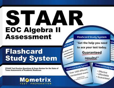 Staar Eoc Algebra II Assessment Flashcard Study System: Staar Test Practice Questions & Exam Review for the State of Texas Assessments of Academic Readiness - Mometrix Media