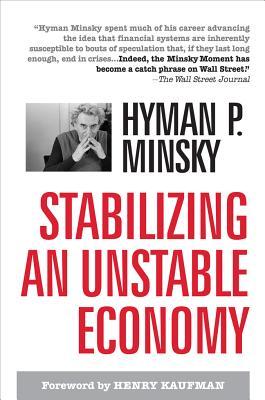 Stabilizing an Unstable Economy - Minsky, Hyman P.