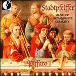 Stadtpfeiffer: Music of Renaissance Germany