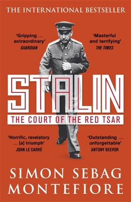 Stalin: The Court of the Red Tsar - Sebag Montefiore, Simon