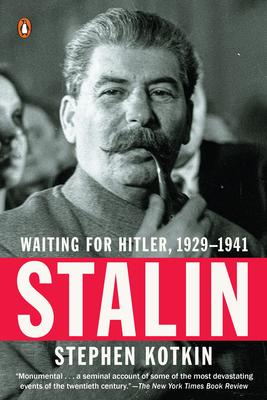 Stalin: Waiting for Hitler, 1929-1941 - Kotkin, Stephen