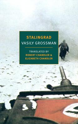 Stalingrad - Grossman, Vasily, and Chandler, Robert (Translated by), and Chandler, Elizabeth (Translated by)