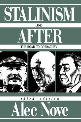 Stalinism and After: The Road to Gorbachev - Nove, Alec