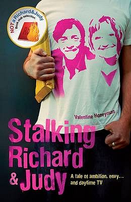Stalking Richard and Judy - Honeyman, Valentine