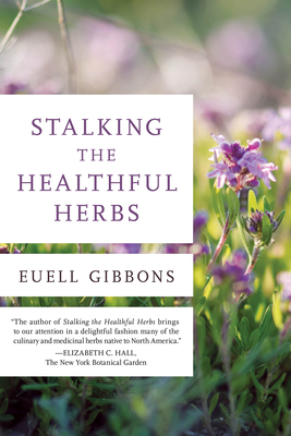 Stalking the Healthful Herbs, 1st Edition - Gibbons, Euell
