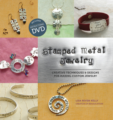Stamped Metal Jewelry: Creative Techniques & Designs for Making Custom Jewelry -