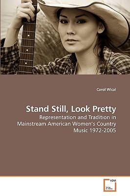 Stand Still, Look Pretty - Wical, Carol