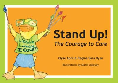 Stand Up!: The Courage to Care - April, Elyse, and Ryan, Regina Sara
