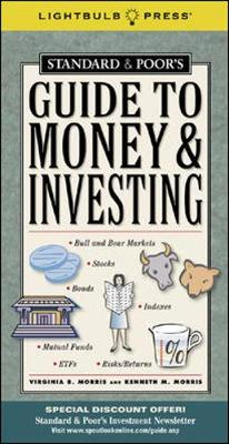 Standard and Poor's Guide to Money and Investing - Morris, Virginia B, and Morris, Kenneth, and Morris Virginia