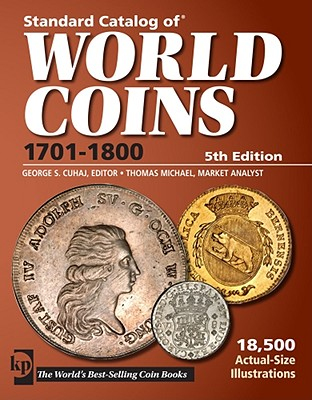 Standard Catalog of World Coins: 1701-1800 - Cuhaj, George S., Ed