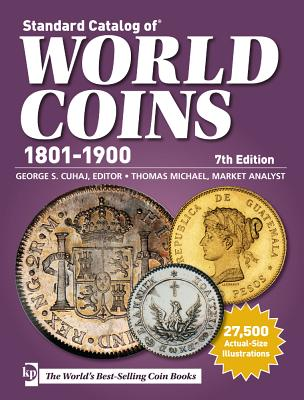 Standard Catalog of World Coins - 1801-1900 - Cuhaj, George S (Editor), and Michael, Thomas (Contributions by)
