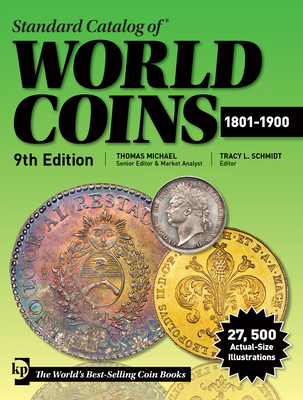 Standard Catalog of World Coins 1801-1900 - Michael, Thomas (Editor), and Schmidt, Tracy L (Editor)