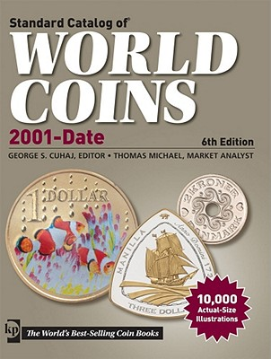Standard Catalog of World Coins 2001 to Date 2012 - Cuhaj, George S., Ed (Editor), and Michael, Thomas